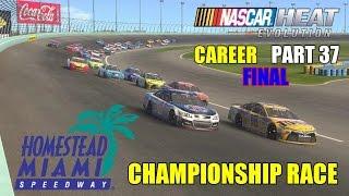 championship race homestead miami   nascar heat evolution career part 37 final