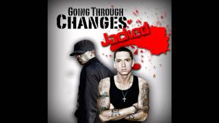 "Eminem ft Arie Dixon - ""Going Through Changes"" (jacked)"