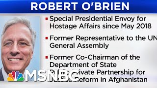 President Donald Trump Names Robert O'Brien As National Security Advisor | Velshi & Ruhle | MSNBC