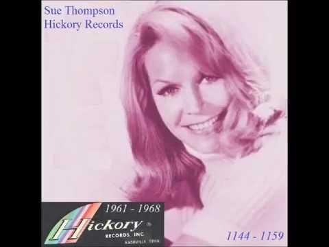 Sue Thompson - Hickory 45 RPM Records 1961 - 1968