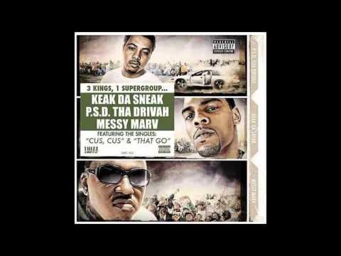 Messy Marv, PSD, & Keak Da Sneak   That Go Keak Da Sneak Solo