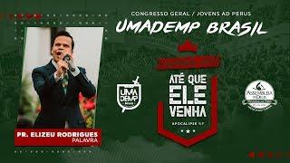 Umademp Brasil 2019: Pr. Elizeu Rodrigues...