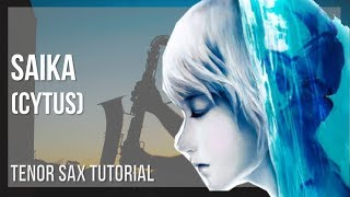 How to play Saika (Cytus) by Rabpit on Tenor Sax (Tutorial)