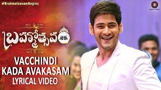 Vacchindi Kada Avakasam - Lyrical Video | Brahmotsavam | Mahesh Babu & Kajal Aggarwal