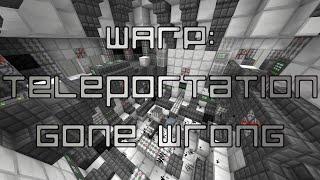 WARP: TELEPORTATION GONE WRONG - Minecraft Puzzle Map