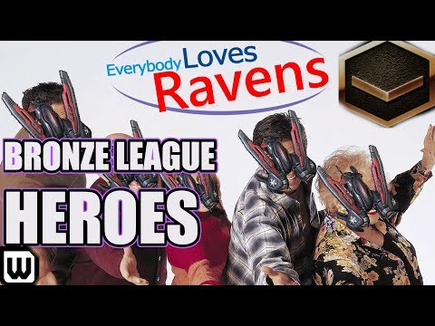 BRONZE LEAGUE HEROES #126 | EVERYBODY LOVES RAVENS - Zilaz