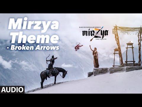 MIRZYA THEME - BROKEN ARROWS Full Audio Song | MIRZYA | Shankar Ehsaan Loy|Rakeysh Omprakash Mehra