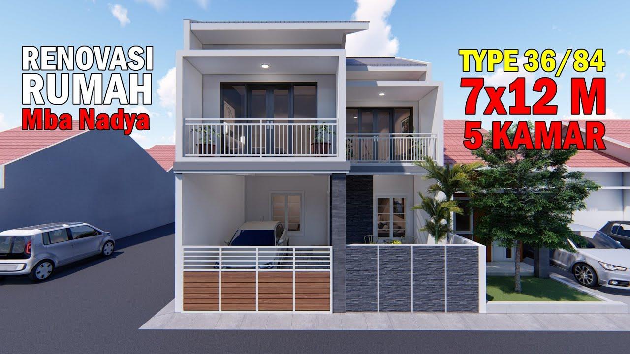 Renovasi Rumah Type 36 84 Dengan Lahan 7x12 M Dengan 5 Kamar Tidur Youtube Renovasi rumah minimalis type 36