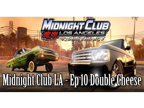 Midnight Club LA Ep 10 Double Cheese