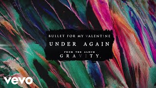 Bullet For My Valentine - Under Again (Audio)