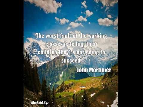 John Mortimer: The worst fault of the working classes is telling their ......