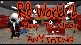 Roblox || RB World 2 || How To Wear ANYTHING you want! *patched*