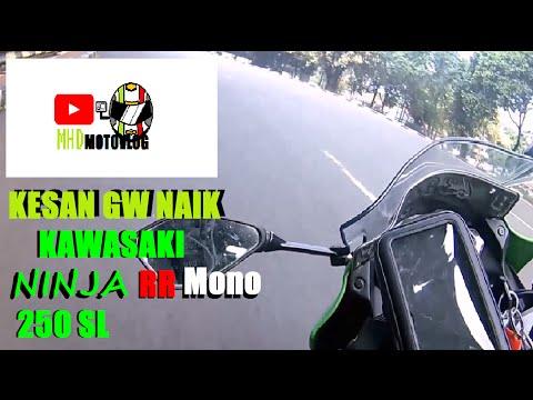 Kesan naik Kawasaki Ninja RR Mono/250 SL || Motovlog indonesia
