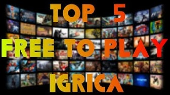 TOP 5 BESPLATNIH (FREE TO PLAY) IGRICA 2017