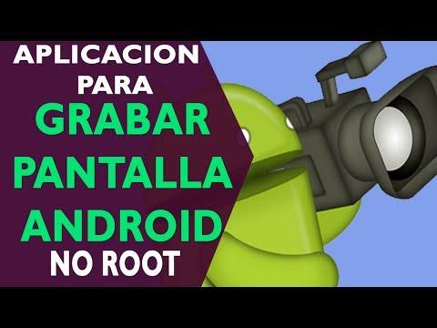 Aplicación para grabar pantalla Android 4.4 sin root y gratis