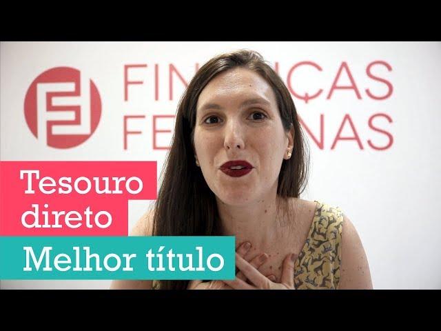 COMO EU INVISTO NO TESOURO DIRETO #2: meu título favorito! | Finanças Femininas