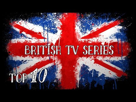 TOP 10 - Best British TV Shows
