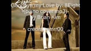 Goodbye My Love ♥ 8Eight piano cover mp3 by Brian Kim