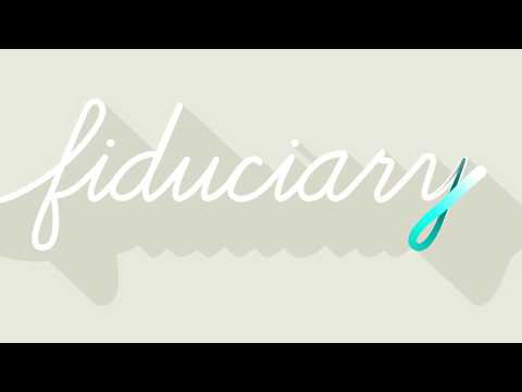 "What Does ""Fiduciary"" Mean?"