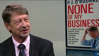 P.J. O'Rourke on what conflict teaches us about economics in new book