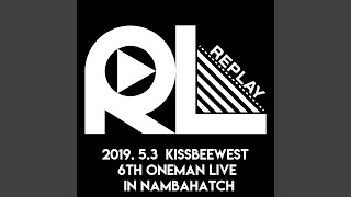 Provided to YouTube by TuneCore Japan 記念日 (Live at なんばHatch) · KissBeeWEST REPLAY -なんばHatch公演- ℗ 2019 KissBeeWEST Records Released ...