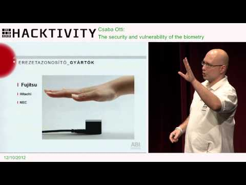Hacktivity 2012 - Csaba Otti - The security and vulnerability of the biometry