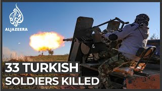 33 Turkish soldiers killed in Syrian air raid in Idlib