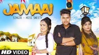 Jamaai | Miss Sweety | Feat. Sonika Singh, Sumit Kajla New Haryanvi Song Haryanvi 2019 Tseries