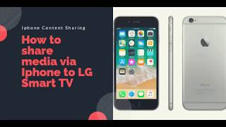 Content Sharing Iphone-LG Smart TV