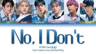 Download lagu ASTRO (아스트로) - No, I Don't (아니 그래) [Color Coded Lyrics/Han/Rom/Eng/가사]