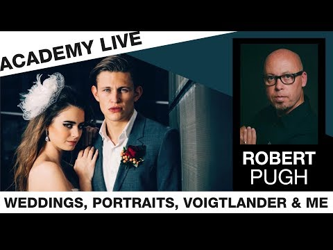 ACADEMY LIVE | Rob Pugh - Weddings, Portraits, Voiglander & Me