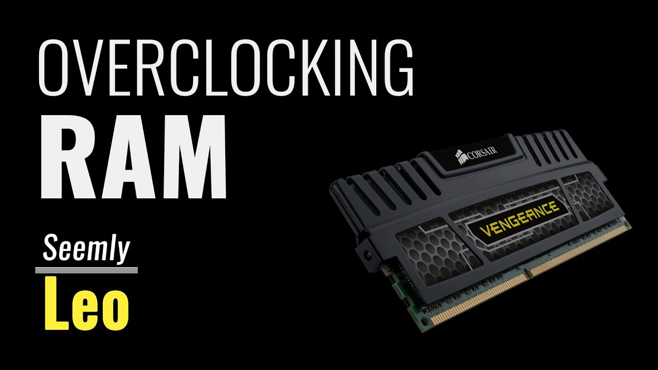 Overclocking RAM | Frequency, Latency Optimization