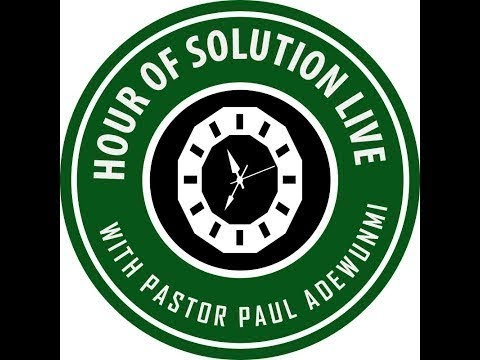 HOUR OF SOLUTION WITH PASTOR PAUL ADEWUNMI LIVE - APRIL 18TH.2018