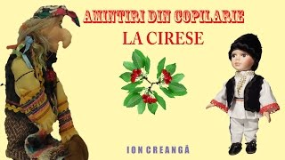 Video Amintiri din copilărie de Ion Creangă - La cireşe, animaţie cu păpuşi download MP3, 3GP, MP4, WEBM, AVI, FLV Juli 2018