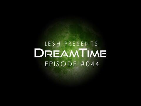 ♫ Lesh - DreamTime #044 (Melodic Progressive House)