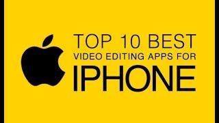 Top 10 Free Best Video Editing Apps for Iphone |  iphone x , 8, 7 ,6