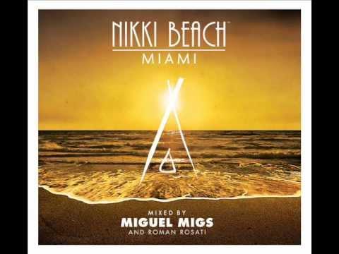 Nikki beach Miami mixed by Roman Rosati