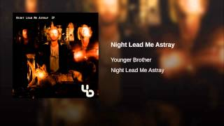 Night Lead Me Astray