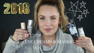 BEST OF 2018: EYE CREAMS & MASKS||  FOR PUFFY EYES, DARK CIRCLES, TEXTURED SKIN & REDNESS