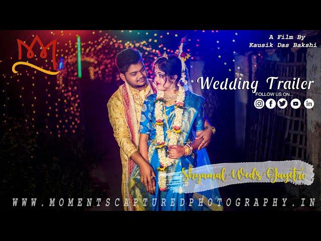 || Shyamal Weds Gayetri || Best Wedding Trailer || Moments Captured Photography ||
