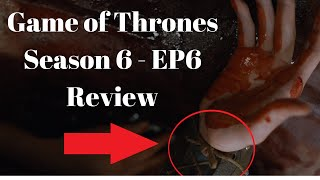 Game of Thrones Season 6 Episode 6 Review – Bran's Visions Explained