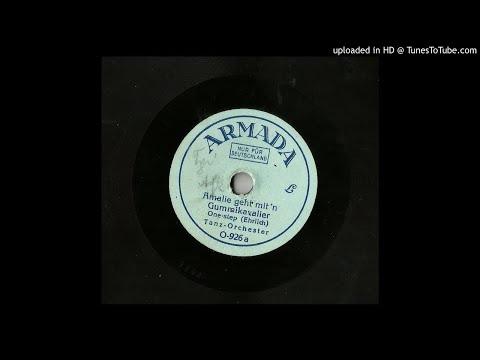 Tanz Orchester - Amalie Geht Mit'm Gummikavalier - 1926