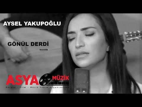 Aysel Yakupoğlu- Gönül Derdi ( yeni aşk şarkısı )