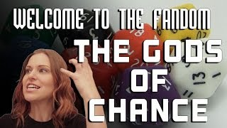 The Gods of Chance [Welcome to the Fandom]