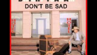 Watch Dwight Yoakam Dont Be Sad video