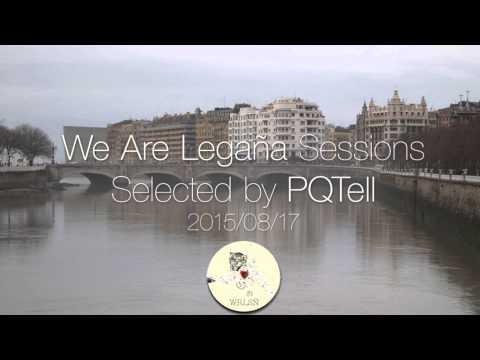 We Are Legaña Sessions 2015/08/17 by PQTell