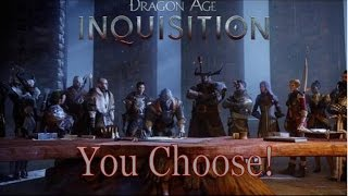 Dragon Age Inquisition- You Choose!