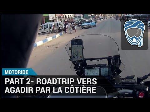 Motoride #010 - Part 2- Roadtrip vers Agadir par la Côtière