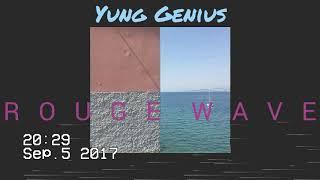Yung Genius - R   O   U   G   E     W   A   V   E