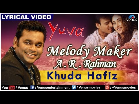 Khuda Hafiz-Anjaana Anjaani Full Lyrical Video | Yuva | Melody Maker - A.R Rahman